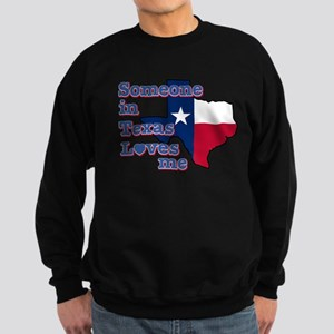 someone in texas loves me Sweatshirt (dark)